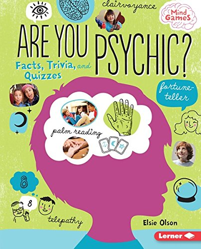 Are You Psychic?: Facts, Trivia, and Quizzes (Mind Games)