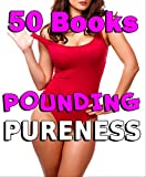 POUNDING PURENESS (50 Book Bundle Collection)