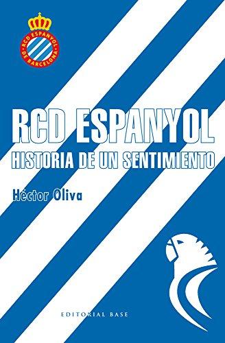 RCD Espanyol. Historia de un sentimiento (Deportes) por Héctor Oliva Camps
