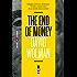 The End of Money: Indagine sul futuro del denaro: avvento e sopravvento di un mondo senza contanti
