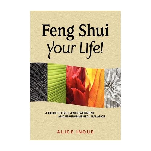 [(Feng Shui Your Life!)] [Author: Alice Inoue] published on (December, 2009)