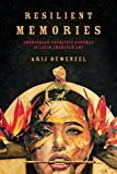 Resilient Memories: Amerindian Cognitive Schemas in Latin American Art (Cognitive Approaches to Culture)