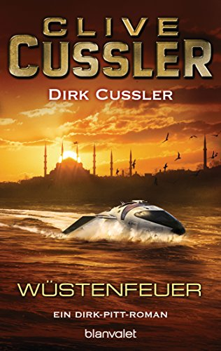 Wüstenfeuer: Ein Dirk-Pitt-Roman (Die Dirk-Pitt-Abenteuer 21)