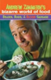 Andrew Zimmern's Bizarre World of Food: Brains, Bugs, and Blood Sausage (English Edition)