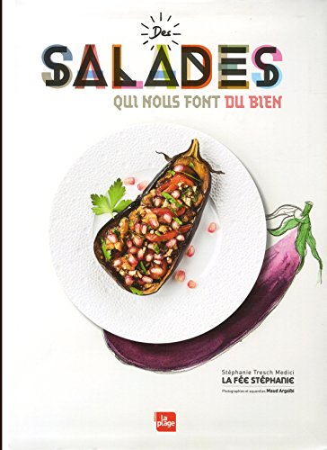Des salades qui nous font du bien par Stephanie Tresch-medici