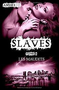 Slaves, Tome 8 : Les Maudits par  Amélie C. Astier