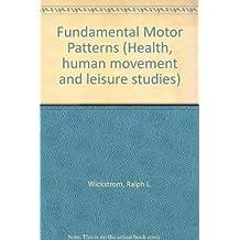 Fundamental Motor Patterns (Health, human movement, and leisure studies) by Ralph L. Wickstrom (1977-06-02)