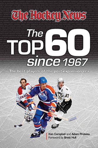 The Hockey News: The Top 60 Since 1967: The Best Players of the Post Expansion Era -