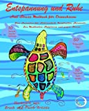 ANTI STRESS Malbuch für Erwachsene: Entspannung und Ruhe - Zum Ausmalen für Achtsamkeit, Inspiration, Harmonie, Zen Meditation, Happiness und gegen zum Ausmalen für Männer und Frauen
