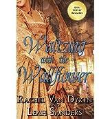 By Van Dyken, Rachel [ Waltzing with the Wallflower ] [ WALTZING WITH THE WALLFLOWER ] Mar - 2012 { Paperback }