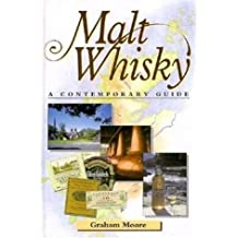 Malt Whisky: A Contemporary Guide by Graham Moore (1-May-1998) Hardcover