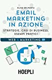 eBook Gratis da Scaricare Email marketing in azione Strategie casi di business esempi pratici (PDF,EPUB,MOBI) Online Italiano