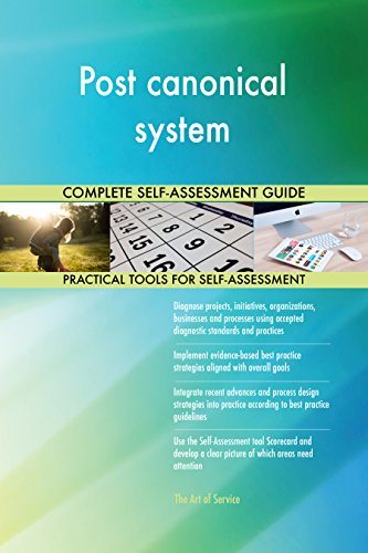 Post canonical system All-Inclusive Self-Assessment - More than 710 Success Criteria, Instant Visual Insights, Comprehensive Spreadsheet Dashboard, Auto-Prioritized for Quick Results