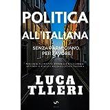 Politica all'Italiana. Senza parmigiano, per favore.