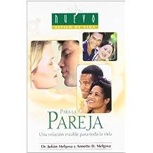 Para La Pareja/ To Couples: Una Relacion Estable Para Toda La Vida/ Enjoying a Stable, Lifelong Relationship (Nuevo Estilo De Vida/ New Lifestyle)