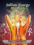 Sekhm Energy Healing: Levels I, II and III