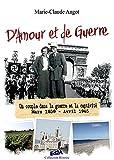 D'amour et de guerre : Un couple dans la guerre et la captivité. Mars 1939 - Avril 1945