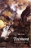 Fremont: Pathmarker of the West by Allan Nevins (1992-02-01)