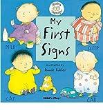 [My First Signs: BSL (British Sign Language)] [by: Annie Kubler]