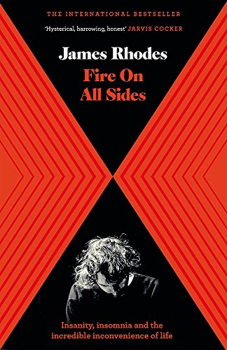 Fire on All Sides: Insanity, insomnia and the incredible inconvenience of life