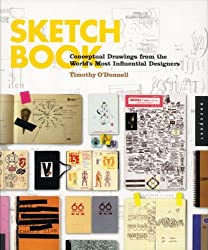 Sketchbook: Conceptual Drawings from the World's Most Influential Designers by Timothy O'Donnell (2011-09-01)