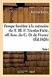 Telecharger Livres Pompe funebre a la memoire du T Ill F Nicolas Frete off hon du G O de France decede a Paris le 12 juin 1826 (PDF,EPUB,MOBI) gratuits en Francaise