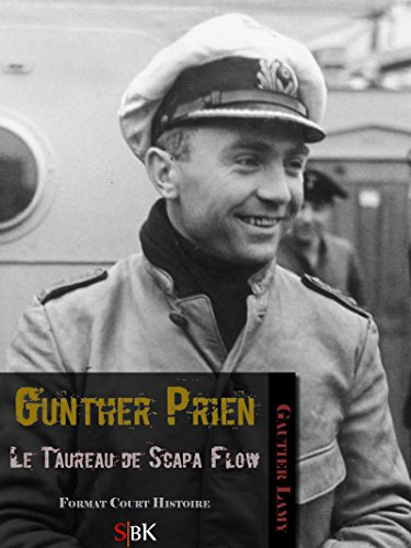 Gunther Prien: Le Taureau de Scapa Flow par Gautier Lamy