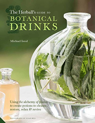 The Herball's Guide to Botanical Drinks: Using the alchemy of plants to create potions to cleanse, restore, relax and revive (Fluid Relax)
