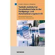 Technik elektrischer Vorschubantriebe in der Fertigungs- und Automatisierungstechnik: Mechanische Komponenten, Servomotoren, Messergebnisse