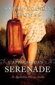 Appalachian Serenade (Appalachian Blessings): A Novella par [Thomas, Sarah Loudin]