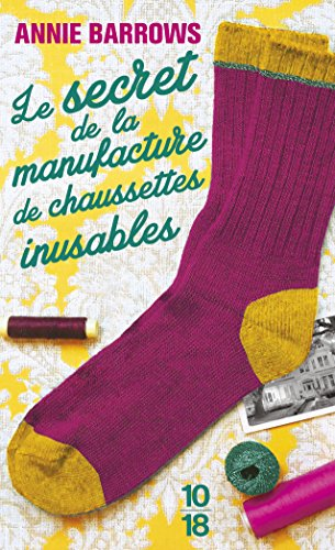 Le secret de la manufacture de chaussettes inusables par Annie BARROWS