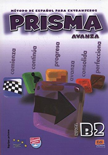 Prisma. B2. Avanza. Libro del alumno. Per le Scuole superiori. Con CD Audio: Prisma B2 Avanza - Libro del alumno+CD