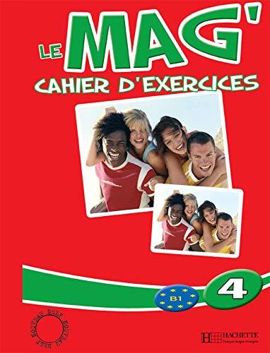 Le Mag. Cahier d'exercices. Per la Scuola media: 4
