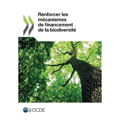 Renforcer les mécanismes de financement de la biodiversité