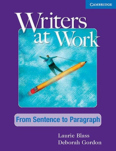 Writers at Work: From Sentence to Paragraph. Student's Book and Writing Skills Interactive Pack