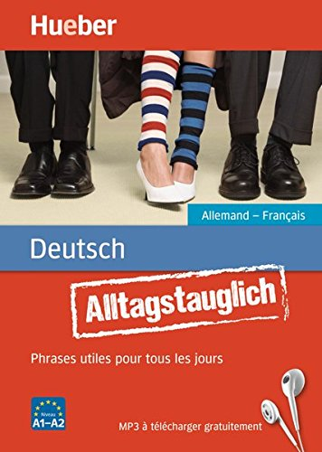 Alltagstauglich Deutsch: Phrases utiles pour tous les jours.Allemand – Français / Buch mit MP3-Download