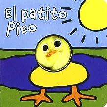 El patito Pico (Castellano - A Partir De 0 Años - Manipulativos (Libros Para Tocar Y Jugar), Pop-Ups - Librodedos)