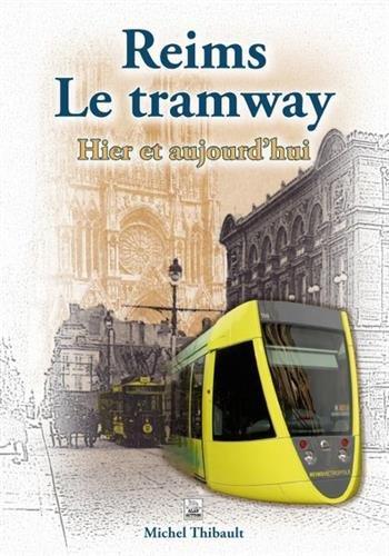 Reims Le tramway - Hier et aujourdhui