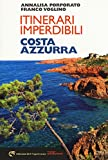 Itinerari imperdibili in Costa Azzurra