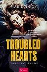 Troubled Hearts - Tome 2 : Pas sans toi: Saga romantique par Anjoy