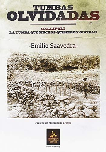 Tumbas olvidadas: Gallípoli. La tumba que muchos quisieron olvidar