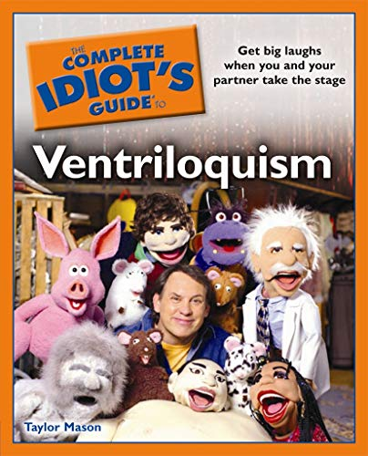 The Complete Idiot's Guide to Ventriloquism (English Edition)