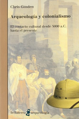 Arqueología y colonialismo (Arqueologia (bellaterra)) por Gosden Chris