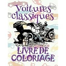 Voitures classiques Livre de Coloriage: Classic Cars ✎ Retro Cars ~ Car Coloring Book Men ~ Coloring Book 7 Year Old ✎ (Colouring Book ... 3 (Voitures Classiques: Album Coloriage)