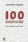 100 curiosidades sobre escritores y sus obras par Bravo Castillo