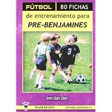 Futbol 80 Fichas De Entrenamiento Para Pre-Benjamines (Ii)