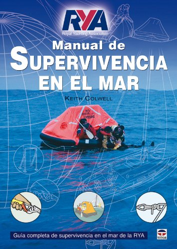 Manual de Supervivencia En el Mar por RYA
