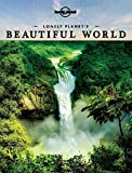 Lonely Planet's Beautiful World: Sublime Photography of the World's Most Magnificent Spectacles (General Reference)