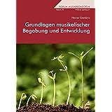 Grundlagen musikalischer Begabung und Entwicklung (Forum Musikpädagogik)