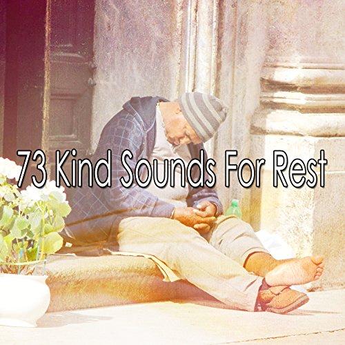 73 Kind Sounds For Rest
